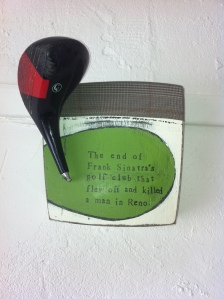 John Turier 'The end of Frank Sinatra's golf club that flew off & killed a man in Reno' Assemblage